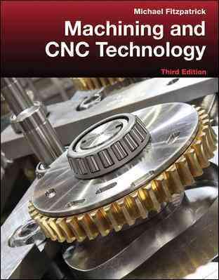 Machining and Cnc Technology + Student Resource Dvd By Fitzpatrick, Michael