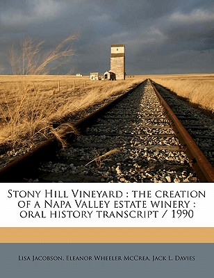 Nabu Press Stony Hill Vineyard: The Creation of a Napa Valley Estate Winery: Oral History Transcript / 199 by McCrea, Eleanor Wheeler/ Davi at Sears.com